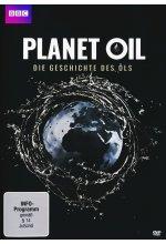 Planet Oil - Die Geschichte des Öls