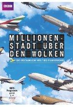 Millionenstadt über den Wolken - Die erstaunliche Welt des Flugverkehrs
