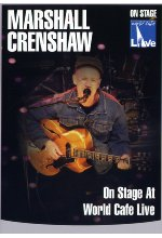 Marshall Crenshaw - On Stage At World Cafe/Live DVD-Cover