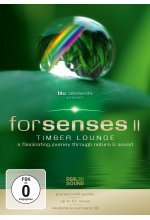 Forsenses II - Timber Lounge/A Fascinating Journey through Nature & Sound DVD-Cover