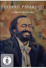 Lugiano Pavarotti - A Legends Says Goodby DVD-Cover