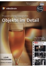 Praxistraining Fotografie: Objekte im Detail (PC+MAC+Linux) Cover