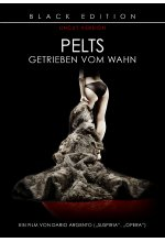 Pelts - Getrieben vom Wahn - Black Edition/Uncut Version DVD-Cover