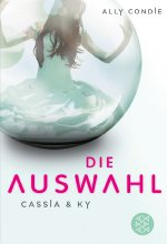 Cassia & Ky 01 - Die Auswahl Cover