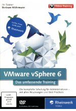 VMware vSphere 6 - Das umfassende Training für Administratoren + IT-Berater (PC+MAC+Linux) Cover
