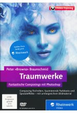 Traumwerke - Fantastische Composings mit Photoshop - Peter Braunschmid (PC + Mac) Cover
