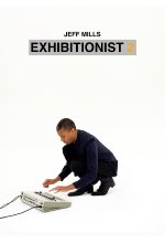 Jeff Mills - Exhibitionist 2  [2 DVDs] (+ CD) DVD-Cover