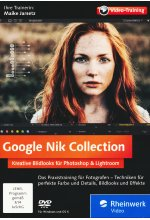 Google Nik Collection - Kreative Bildlooks für Photoshop und Lightroom. <br>Mit Fotoexpertin Maike Jarsetz (PC+Mac) Cover