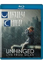 Unruly Child - Unhinged - Live from Milan Blu-ray-Cover