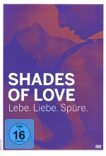 Shades of Love - Lebe. Liebe. Spüre. DVD-Cover