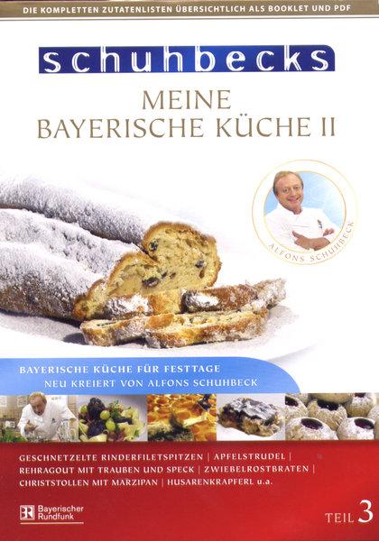 Schuhbecks - Meine bayerische Küche 2/Bayerische Küche für Festtage ...